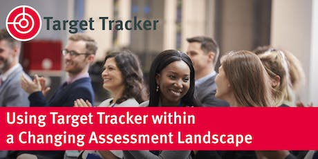 Using Target Tracker within a Changing Assessment Landscape - North London tickets