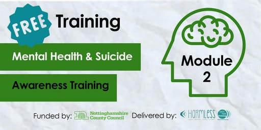 FREE Module 2 Mental Health & Suicide Awareness Training- Gedling (Third Sector Front Line)