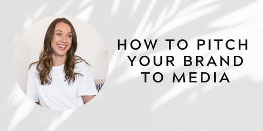 HOW TO PITCH YOUR BRAND MASTERCLASS
