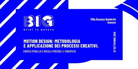 BIG WORKSHOP // Motion Design: metodo e applicazione dei processi creativi tickets