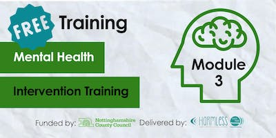 FREE Module 3 Mental Health Intervention Training- Mansfield (Third Sector Front Line)