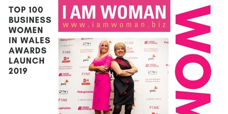 What It Takes To Win! - I AM WOMAN & Pinkspiration Top 100 Business Women of Wales Launch Event 2019  tickets