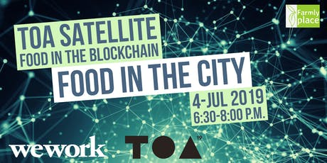 #FoodInTheCity goes TOA Satellite - Food in the Blockchain Tickets