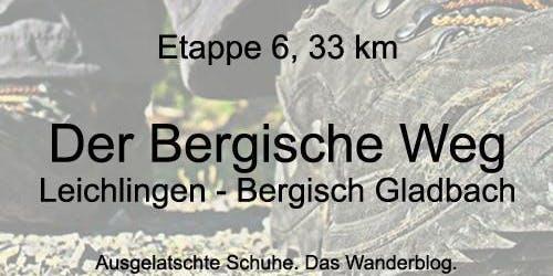 Wanderung auf dem Bergischen Weg - Etappe 6: Leichlingen bis Bergisch Gladbach (33 km)