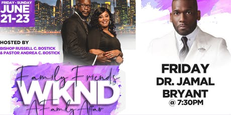 Family & Friends Weekend featuring Dr. Jamal Bryant tickets