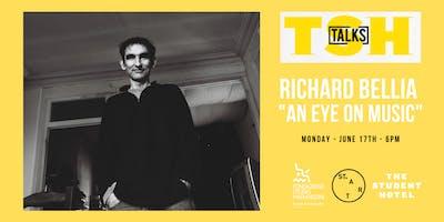 "TSH TALKS presents: Richard Bellia ""An Eye on Music"""