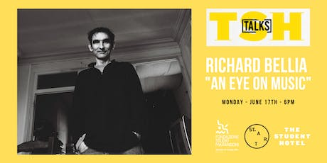 "TSH TALKS presents: Richard Bellia ""An Eye on Music"" biglietti"