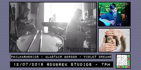 Philharmonics, Alastair Gordon, Violet Dreams at Dubrek Studios tickets