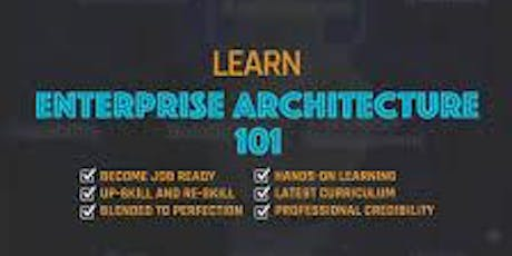 Enterprise Architecture 101_ 4 Days Virtual Live Training  tickets