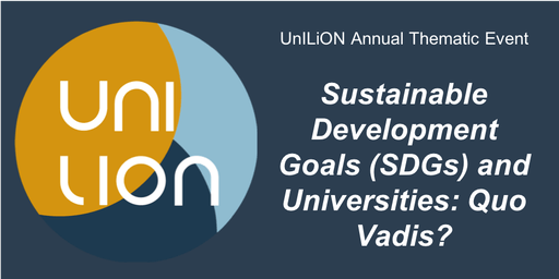 "UnILiON Annual Thematic Event: ""Sustainable Development Goals (SDGs) and Universities: Quo Vadis?"""