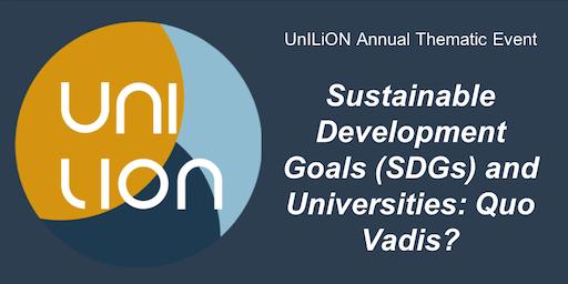 "UnILiON Annual Thematic Event: ""Sustainable Development Goals (SDGs) and Universities: Quo Vadis?"""