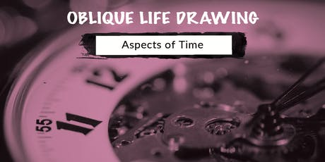 Life Drawing: Aspects of Time tickets