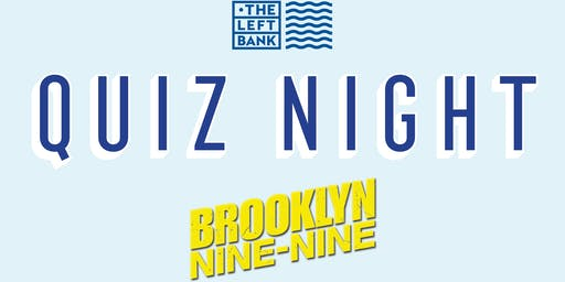 The Left Bank QUIZ NIGHT - Brooklyn Nine-Nine (19th June)