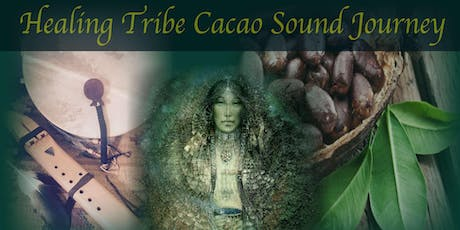 Healing Tribe Cacao Sound Journey 6th July 2019 tickets