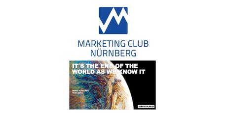 SERVICEPLAN - IT´S THE END OF THE WORLD AS WE KNOW IT - DIE DIGITALE TRANSFORMATION DER KOMMUNIKATIONSWELT - Marketing Club Nürnberg - MCN tickets