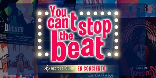 You Can't Stop the Beat - Acorde al Guión en Concierto