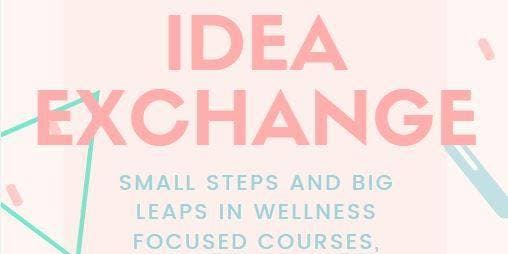 Wellness Idea Sharing Event (WISE)-focus on courses