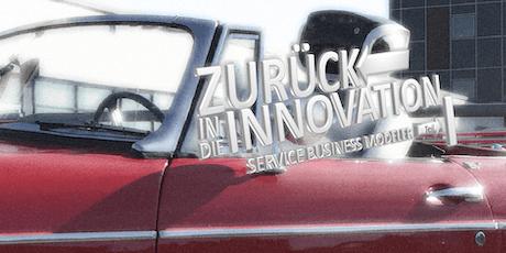 Zurück<-In die Innovation | Service-Business-Modeler Teil I Tickets
