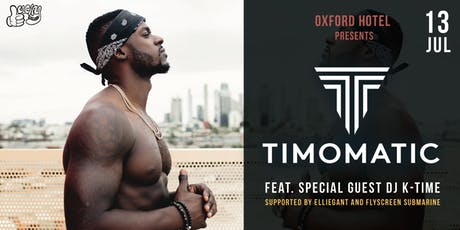 Timomatic & K-Time at the Oxford Hotel tickets