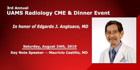 3rd Annual UAMS Radiology CME & Dinner Event  Honoring Dr. Edgardo Angtuaco tickets