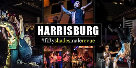 Fifty Shades Male Revue Harrisburg tickets