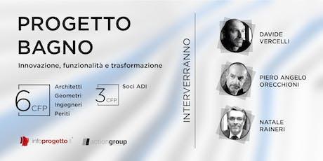 PROGETTO BAGNO - Milano biglietti