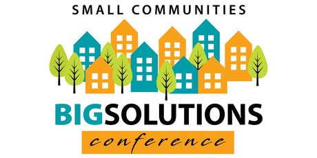 Small Communities, BIG Solutions Conference  tickets