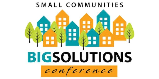 Small Communities, BIG Solutions Conference
