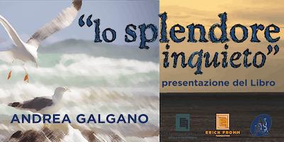 """PADOVA - Presentazione del libro di Andrea Galgano """"LO SPLENDORE INQUIETO"""""""