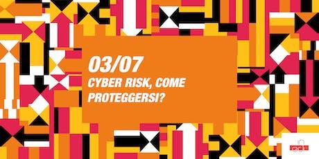 CYBER RISK, COME PROTEGGERSI? billets