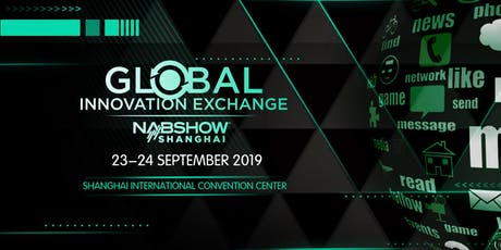 Global Innovation Exchange, Presented by NAB Show Shanghai tickets
