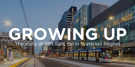 Growing Up: The Story of ION Light Rail in Waterloo Region tickets
