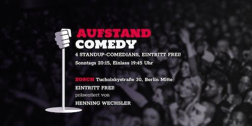 AUFSTAND COMEDY Open Mic ♥ Eintritt frei! ♥ Zosch / Mitte ♥ Letzte Show vor der Sommerpause ♥ Vier Comedians