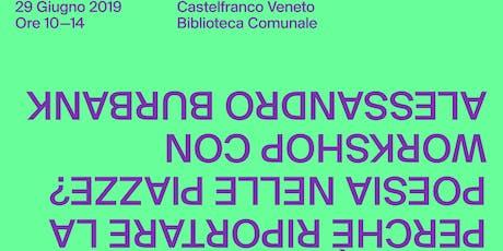 Perchè riportare la poesia nelle piazze? - Workshop di lettura pubblica del testo poetico con Alessandro Burbank biglietti