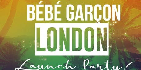 Bébé Garćon London Launch Party  tickets