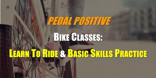 Bike Classes: LEARN TO RIDE & BASIC SKILLS PRACTICE