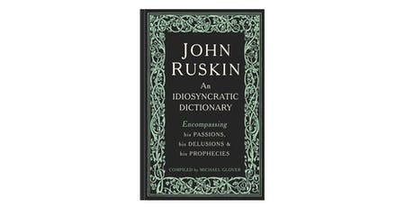 Author Talk: Michael Glover John Ruskin - An Idiosyncratic Dictionary tickets