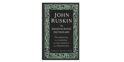 Author Talk: Michael Glover John Ruskin - An Idiosyncratic Dictionary