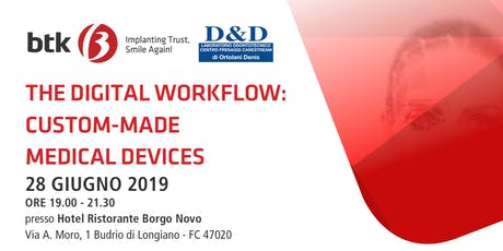 THE DIGITAL WORKFLOW: CUSTOM-MADE MEDICAL DEVICES biglietti