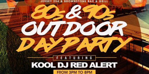 80s & 90s Outdoor Summer Day Party W/ KOOL DJ RED ALERT
