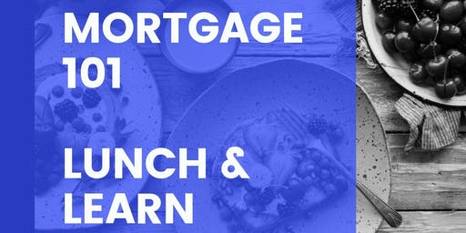 Mortgage 101 Lunch & Learn w/Northpoint Mortgage