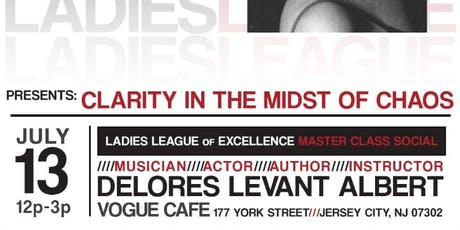 Ladies League Presents... Clarity in the Midst of Chaos tickets