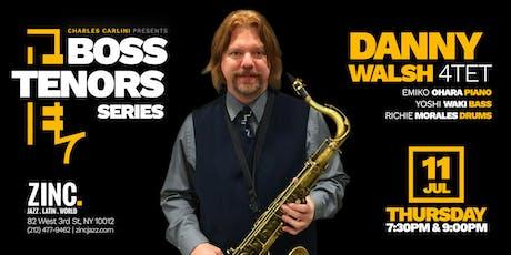 Boss Tenors Series: Danny Walsh tickets