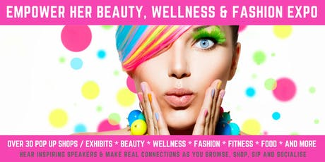EMPOWER HER Beauty, Wellness & Fashion Expo tickets