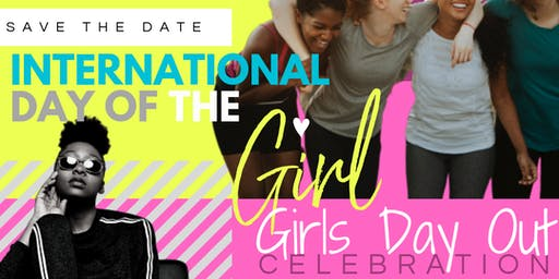 International Day of the Girl Celebration: Girls Day Out Broward