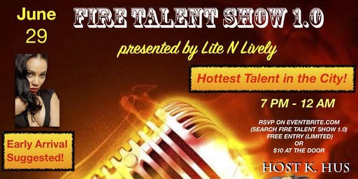 FIRE TALENT SHOW 1.0 PRESENTED BY LITE N LIVELY