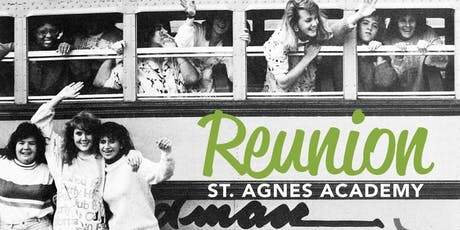 2019 St. Agnes Academy Reunion and Open House! tickets