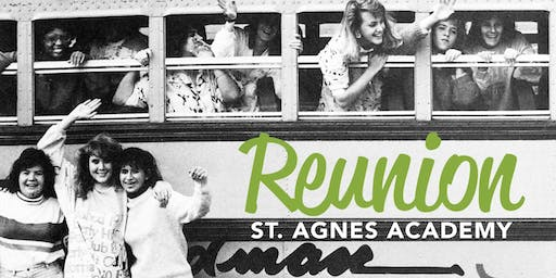 2019 St. Agnes Academy Reunion and Open House!