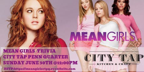 Mean Girls Trivia at City Tap Penn Quarter tickets
