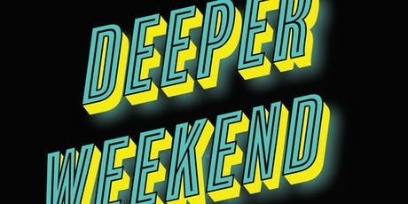 Deeper Weekend 2019 tickets